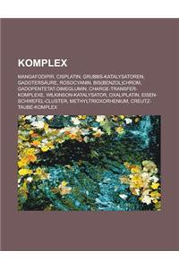 Komplex: Mangafodipir, Cisplatin, Grubbs-Katalysatoren, Gadotersaure, Rosocyanin, Bis(benzol)Chrom, Gadopentetat-Dimeglumin, Ch