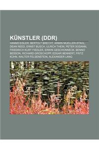 Kunstler (Ddr): Hanns Eisler, Bertolt Brecht, Armin Mueller-Stahl, Dean Reed, Ernst Busch, Ulrich Thein, Peter Sodann, Friedrich Kurt