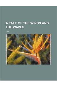 A Tale of the Winds and the Waves