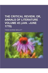The Critical Review, Or, Annals of Literature Volume 45 (Jan. -June 1778)