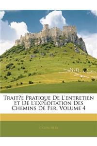 Traite Pratique de L'Entretien Et de L'Exploitation Des Chemins de Fer, Volume 4