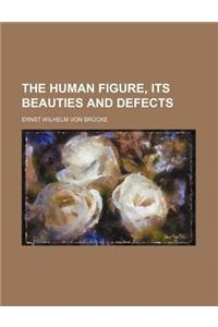 The Human Figure, Its Beauties and Defects