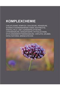 Komplexchemie: Chelatligand, Komplex, Oxalsaure, Weinsaure, Schwach Koordinierende Ionen, Edotreotid, Kristallfeld- Und Ligandenfeldt