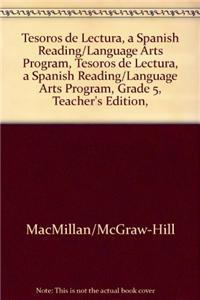 Tesoros de Lectura, a Spanish Reading/Language Arts Program, Grade 5, Teachers Edition, Unit 2