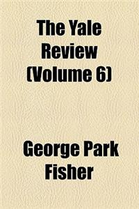The Yale Review (Volume 6)