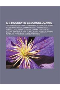 Ice Hockey in Czechoslovakia: Czechoslovak Ice Hockey Players, Ice Hockey Teams in Czechoslovakia, Dominik Ha Ek, Jaromir Jagr, Robert Lang