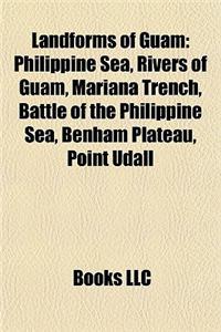 Landforms of Guam: Philippine Sea, Rivers of Guam, Mariana Trench, Battle of the Philippine Sea, Benham Plateau, Point Udall
