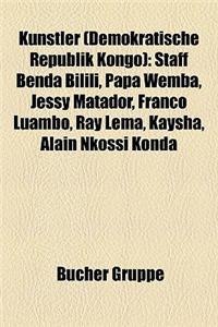 Knstler (Demokratische Republik Kongo): Staff Benda Bilili, Papa Wemba, Jessy Matador, Franco Luambo, Ray Lema, Kaysha, Alain Nkossi Konda