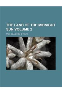 The Land of the Midnight Sun Volume 2