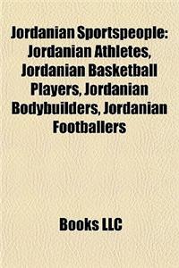 Jordanian Sportspeople: Jordanian Athletes, Jordanian Basketball Players, Jordanian Bodybuilders, Jordanian Footballers
