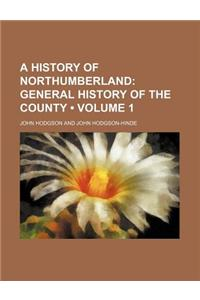 A History of Northumberland (Volume 1); General History of the County