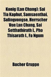 Konig (LAN Chang): Sai Tia Kaphut, Samsaenthai, Sulingvongse, Herrscher Von LAN Chang, Sai Setthathirath I., PHO Thisarath I., Fa Ngum