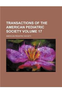 Transactions of the American Pediatric Society Volume 17