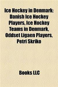 Ice Hockey in Denmark: Danish Ice Hockey Players, Ice Hockey Teams in Denmark, Oddset Ligaen Players, Petri Skriko