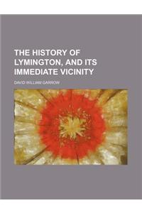 The History of Lymington, and Its Immediate Vicinity