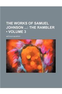 The Works of Samuel Johnson (Volume 3); The Rambler