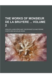 The Works of Monsieur de La Bruyere Volume 2