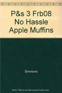 P&s 3 Frb08 No Hassle Apple Muffins