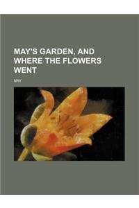 May's Garden, and Where the Flowers Went