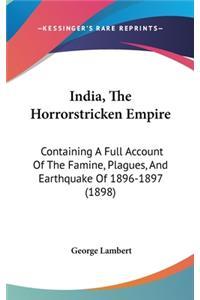 India, The Horrorstricken Empire