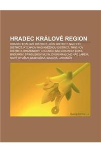 Hradec Kralove Region: Hradec Kralove District, Ji in District, Nachod District, Rychnov Nad Kn Nou District, Trutnov District, Kratonohy