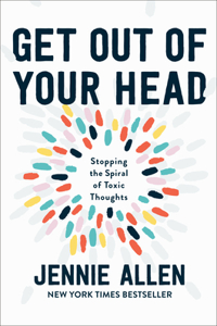Get Out of Your Head: The One Thought That Can Shift Our Chaotic Minds