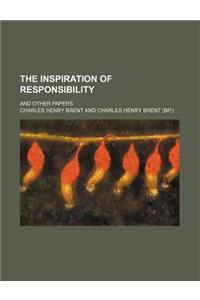 The Inspiration of Responsibility; And Other Papers