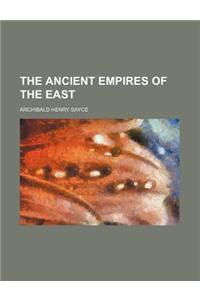 The Ancient Empires of the East