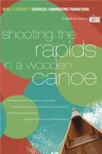 Shooting the Rapids in a Wooden Canoe
