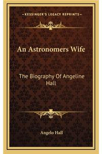 An Astronomers Wife: The Biography of Angeline Hall