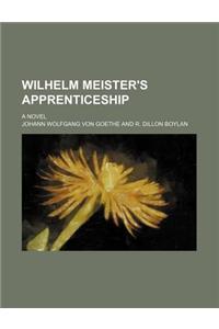 Wilhelm Meister's Apprenticeship; A Novel