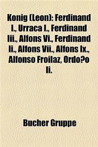 Knig (Len): Ferdinand I., Urraca I., Ferdinand III., Alfons VI., Ferdinand II., Alfons VII., Alfons IX., Alfonso Froilaz, Ordoo II