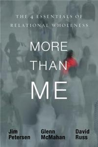 More Than Me: The 4 Essentials of Relational Wholeness