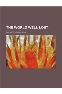 The World Well Lost (Volume 2)
