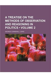 A Treatise on the Methods of Observation and Reasoning in Politics (Volume 2)