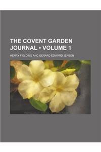 The Covent Garden Journal (Volume 1)