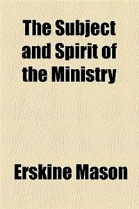 The Subject and Spirit of the Ministry