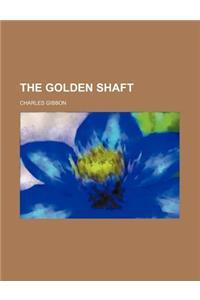 The Golden Shaft