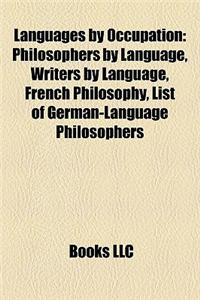 Languages by Occupation: Philosophers by Language, Writers by Language, French Philosophy, List of German-Language Philosophers
