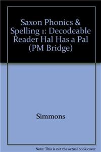 Saxon Phonics & Spelling 1: Decodeable Reader Hal Has a Pal