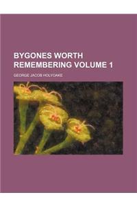 Bygones Worth Remembering Volume 1