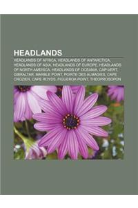 Headlands: Headlands of Africa, Headlands of Antarctica, Headlands of Asia, Headlands of Europe, Headlands of North America