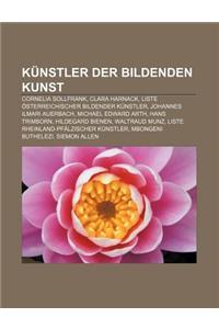 Kunstler Der Bildenden Kunst: Cornelia Sollfrank, Clara Harnack, Liste Osterreichischer Bildender Kunstler, Johannes Ilmari Auerbach