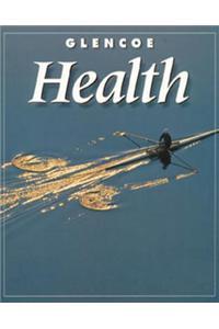 Glencoe Health Student Workbook: A Guide to Wellness