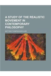 A Study of the Realistic Movement in Contemporary Philosophy