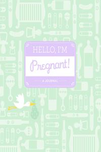 Hello, I'm Pregnant