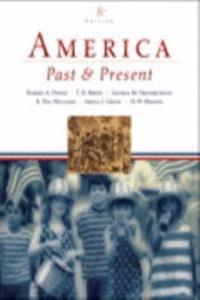 America Past and Present, Combined Volume, Books a la Carte Plus Myhistorylab Blackboard/Webct