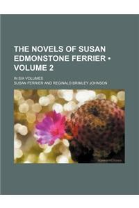 The Novels of Susan Edmonstone Ferrier (Volume 2); In Six Volumes