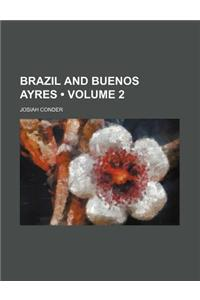 Brazil and Buenos Ayres (Volume 2)