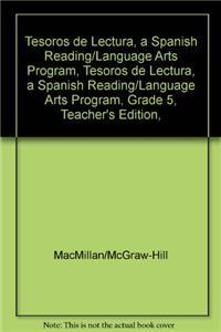 Tesoros de Lectura, a Spanish Reading/Language Arts Program, Grade 5, Teachers Edition, Unit 5